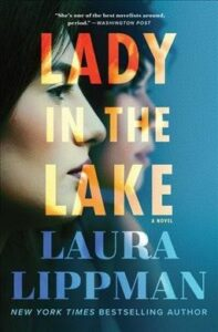 Lady in the Lakeby Laura Lippman